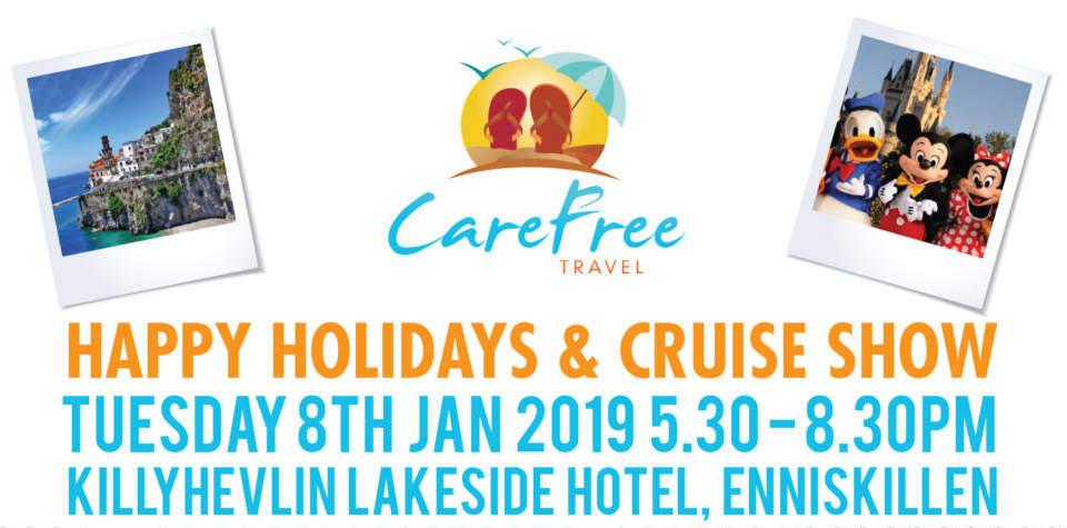 Carefree Travel Keeping The 'Holiday' Spirit Going  Happy Holidays Travel & Cruise Show 8th January 5.30-8.30pm, Killyhevlin Lakeside Hotel