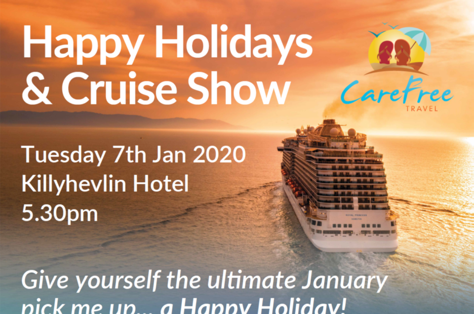 Happy Holidays Travel & Cruise Show - Tuesday 07th Jan '20 - 5:30pm - Killyhevlin Hotel, Enniskillen